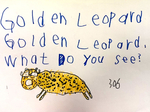 Golden Leopard, Golden Leopard, What Do You See?